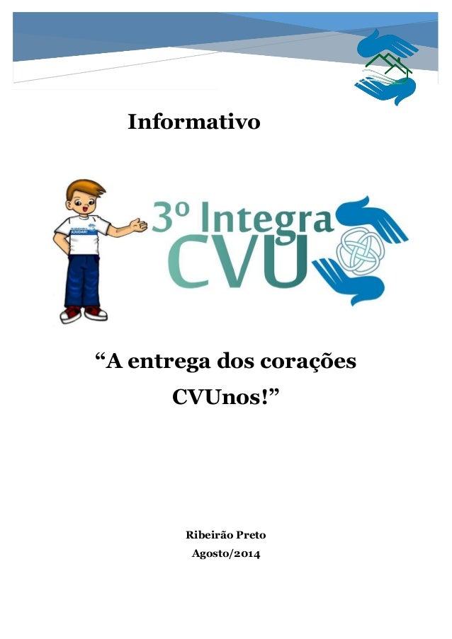 """Informativo """"A entrega dos corações CVUnos!"""" Ribeirão Preto Agosto/2014"""