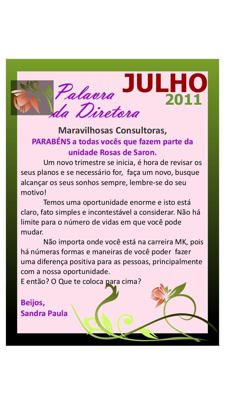 Palavra JULHO                     2011         da Diretora           Maravilhosas Consultoras,   PARABÉNS a todas vocês qu...