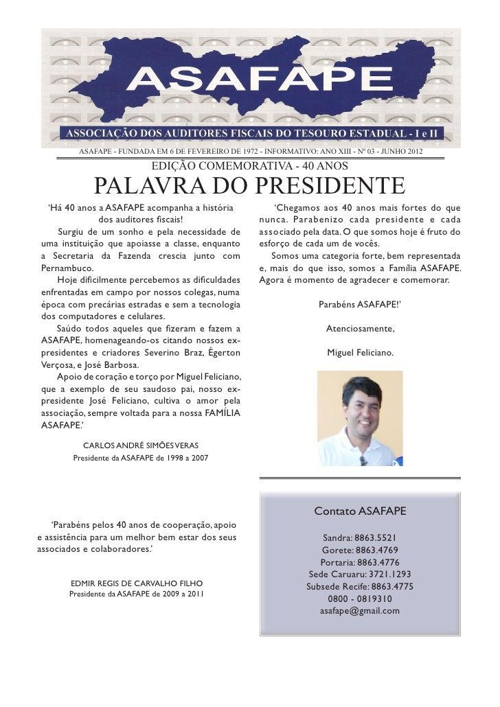 ASAFAPE - FUNDADA EM 6 DE FEVEREIRO DE 1972 - INFORMATIVO: ANO XIII - Nº 03 - JUNHO 2012                            EDIÇÃO...