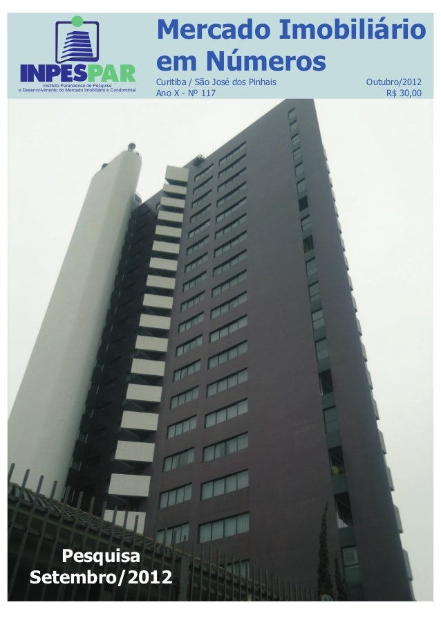 Mercado Imobiliário           em Números           Curitiba / São José dos Pinhais   Outubro/2012           Ano X - Nº 117...