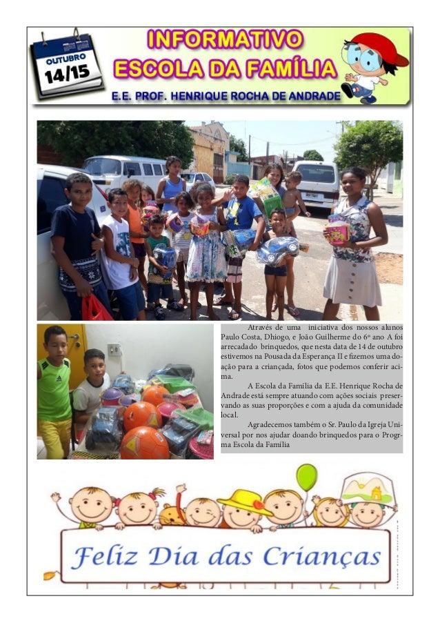 Através de uma iniciativa dos nossos alunos Paulo Costa, Dhiogo, e João Guilherme do 6º ano A foi arrecadado brinquedos, q...