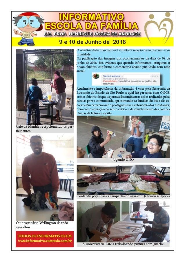 9 e 10 de Junho de 2018 Caf� da Manh�, recepcionando os par- ticipantes. Jogando UNO Contando pe�as para a campanha do aga...