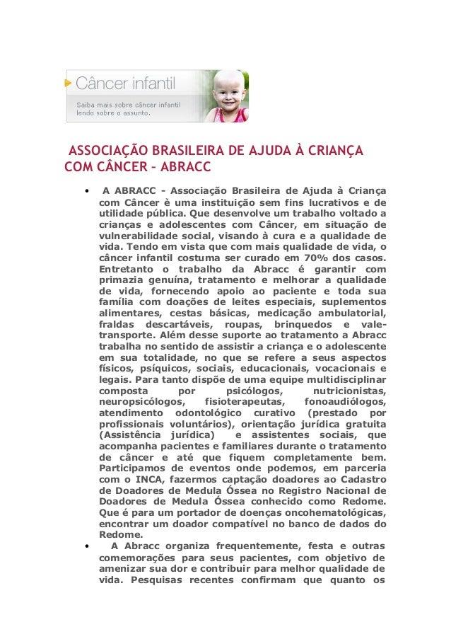 ASSOCIAÇÃO BRASILEIRA DE AJUDA À CRIANÇA COM CÂNCER – ABRACC • A ABRACC - Associação Brasileira de Ajuda à Criança com Cân...
