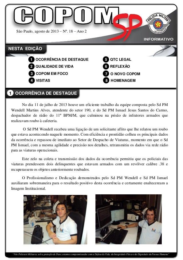 São Paulo, agosto de 2013 – Nº. 18 – Ano 2 NESTA EDIÇÃO 1 OCORRÊNCIA DE DESTAQUE 2 QUALIDADE DE VIDA 3 COPOM EM FOCO 4 VIS...