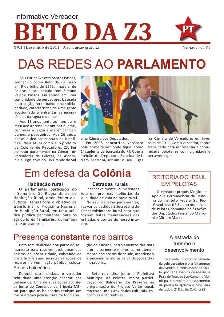 Informativo VereadorBETO DA Z3Nº01 | Dezembro de 2011 | Distribuição gratuita                                             ...