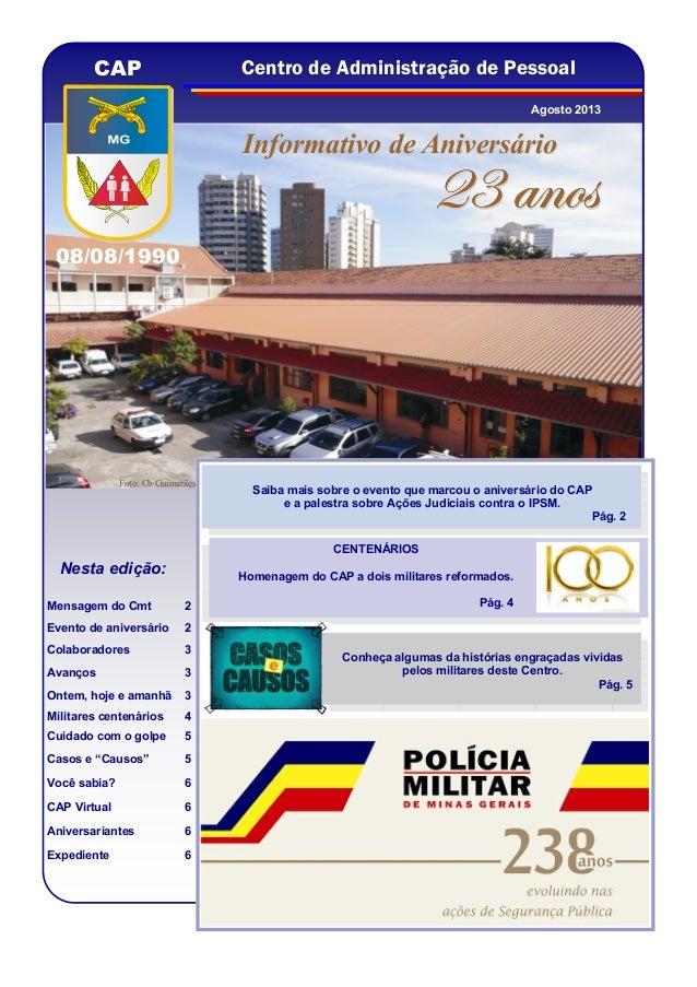 Nesta edição: Mensagem do Cmt 2 Evento de aniversário 2 Colaboradores 3 Avanços 3 Ontem, hoje e amanhã 3 Militares centená...