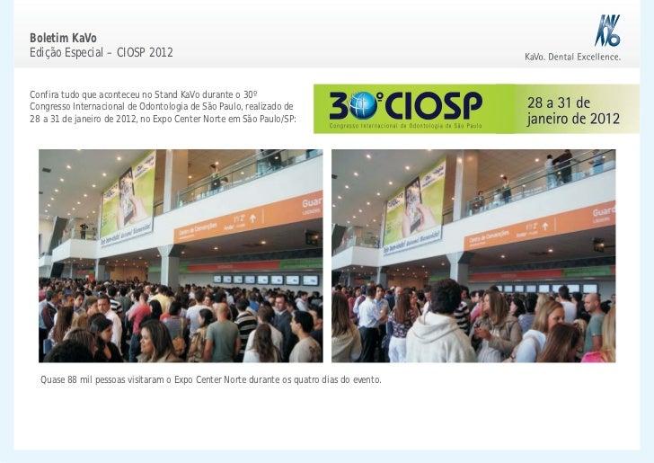 Boletim KaVoEdição Especial – CIOSP 2012Confira tudo que aconteceu no Stand KaVo durante o 30ºCongresso Internacional de O...