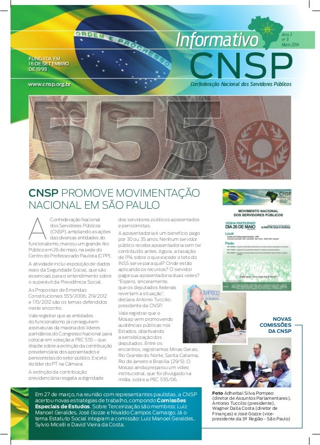 A Confederação Nacional dos Servidores Públicos (CNSP), ampliando as ações das diversas entidades do funcionalismo, marcou...