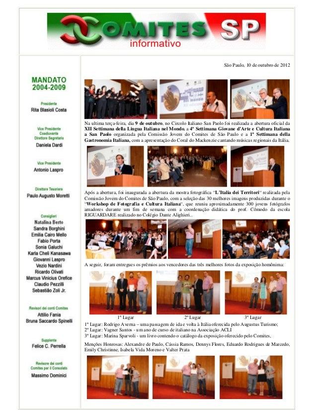 São Paulo, 10 de outubro de 2012Na ultima terça-feira, dia 9 de outubro, no Circolo Italiano San Paolo foi realizada a abe...