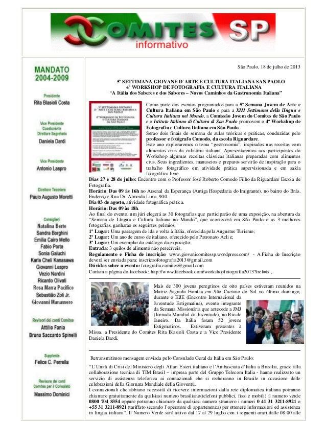 São Paulo, 18 de julho de 2013 5ª SETTIMANA GIOVANE D´ARTE E CULTURA ITALIANA SAN PAOLO 4º WORKSHOP DE FOTOGRAFIA E CULTUR...