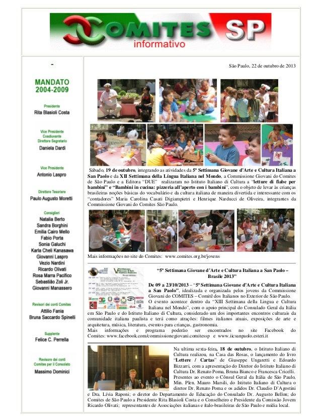 -  São Paulo, 22 de outubro de 2013  Sábado, 19 de outubro, integrando as atividades da 5ª Settimana Giovane d'Arte e Cult...