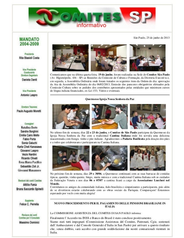 São Paulo, 25 de junho de 2013 Comunicamos que na última quarta-feira, 19 de junho, foram realizadas na Sede do Comites Sã...