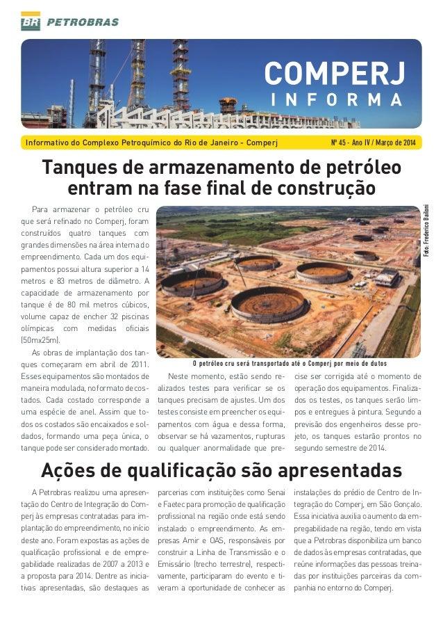 Informativo do Complexo Petroquímico do Rio de Janeiro - Comperj Nº 45 - Ano IV / Março de 2014  Foto: Frederico Bailoni  ...
