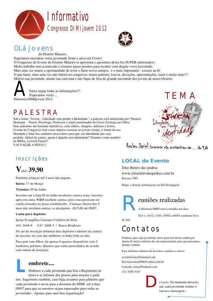 Informativo                         Congresso DIMIjovem 2012OLá Jovens                 do Distrito Mineiro,Esperamos encon...