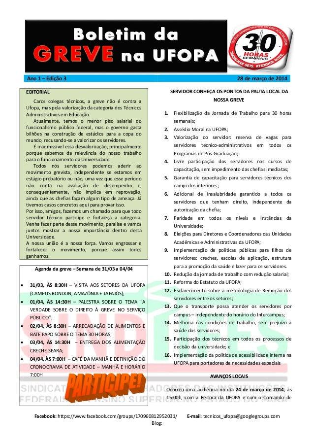 Ano 1 – Edição 3 28 de março de 2014 Facebook: https://www.facebook.com/groups/170960812952031/ E-mail: tecnicos_ufopa@goo...