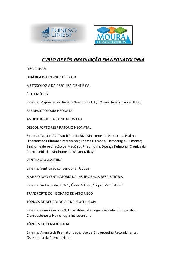 CURSO DE PÓS-GRADUAÇÃO EM NEONATOLOGIA DISCIPLINAS: DIDÁTICA DO ENSINO SUPERIOR METODOLOGIA DA PESQUISA CIENTÍFICA ÉTICA M...