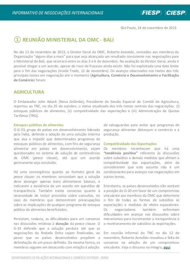 São Paulo, 14 de novembro de 2013  ① REUNIÃO MINISTERIAL DA OMC - BALI No dia 12 de novembro de 2013, o Diretor Geral da O...