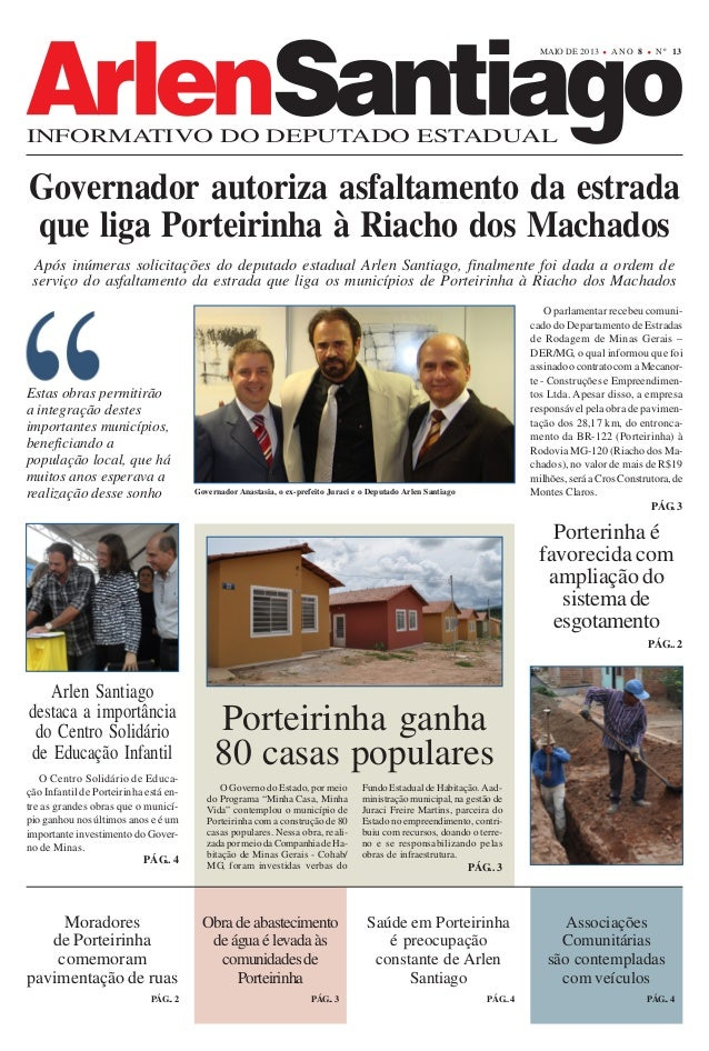 MAIO DE 2013  ANO 8  N º 13  INFORMATIVO DO DEPUTADO ESTADUAL  Governador autoriza asfaltamento da estrada que liga Portei...