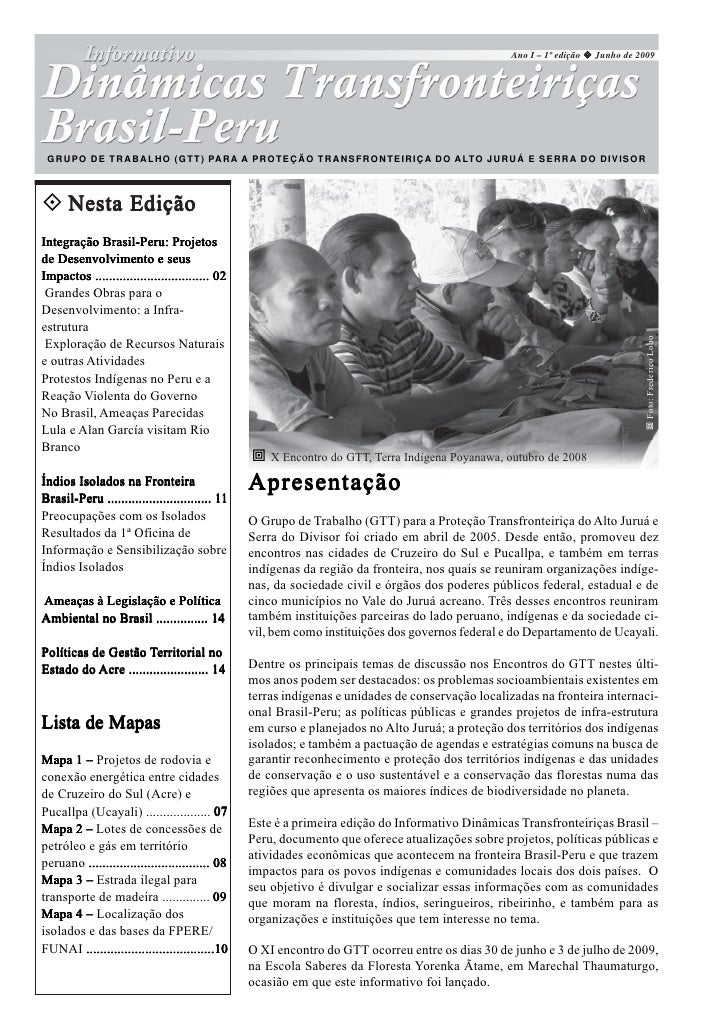 Ano I – 1º edição   Junho de 2009      GRUPO DE TRABALHO (GTT) PARA A PROTEÇÃO TRANSFRONTEIRIÇA DO ALTO JURUÁ E SERRA DO D...