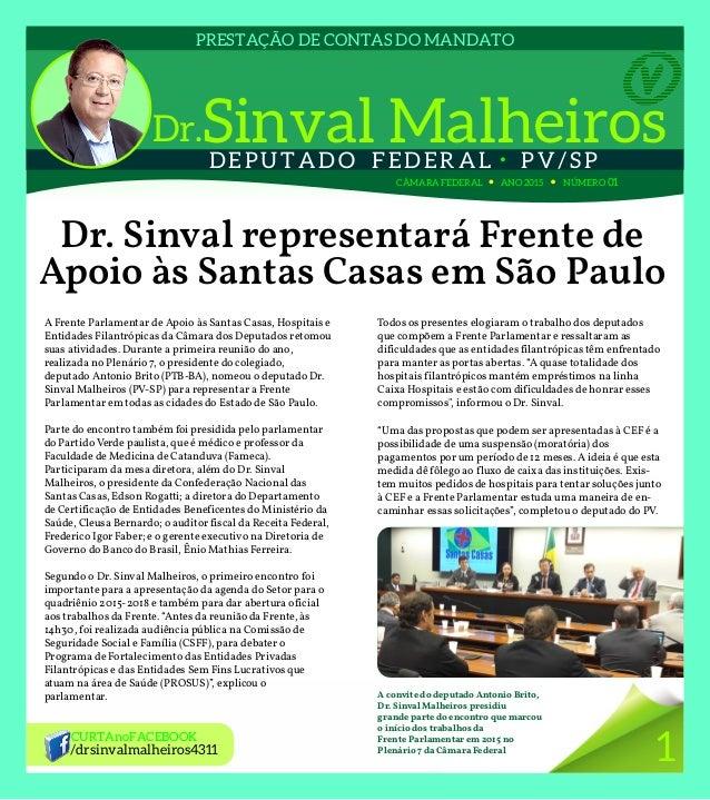 DEPUTADO FEDERAL  PV/SP PRESTAÇÃO DE CONTAS DO MANDATO CÂMARA FEDERAL ANO 2015 NÚMERO 01 Dr. Sinval representará Frente d...