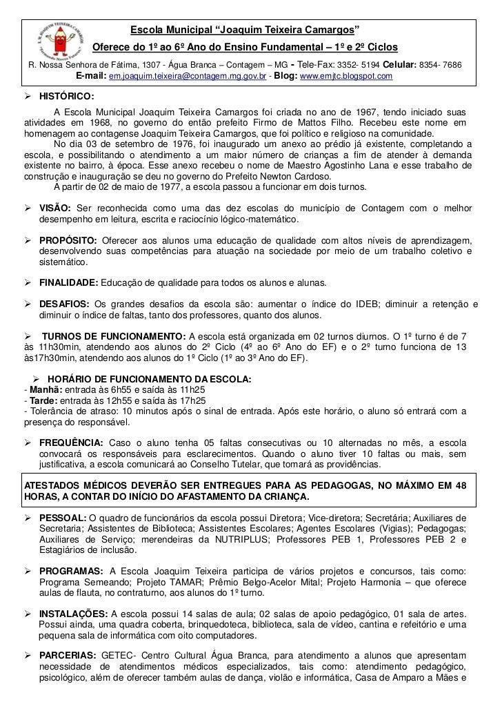 """Escola Municipal """"Joaquim Teixeira Camargos""""                Oferece do 1º ao 6º Ano do Ensino Fundamental – 1º e 2º Ciclos..."""