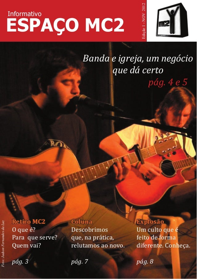 Edição 1 - NOV 2012                                Informativo                                ESPAÇO MC2                  ...