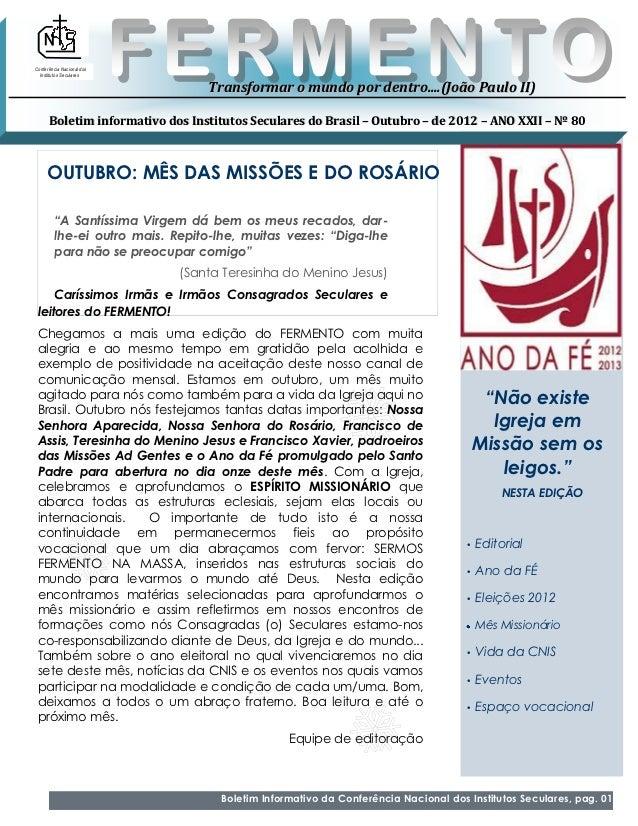 Conferência Nacional dos  Institutos Seculares                                 Transformar o mundo por dentro....(João Pau...