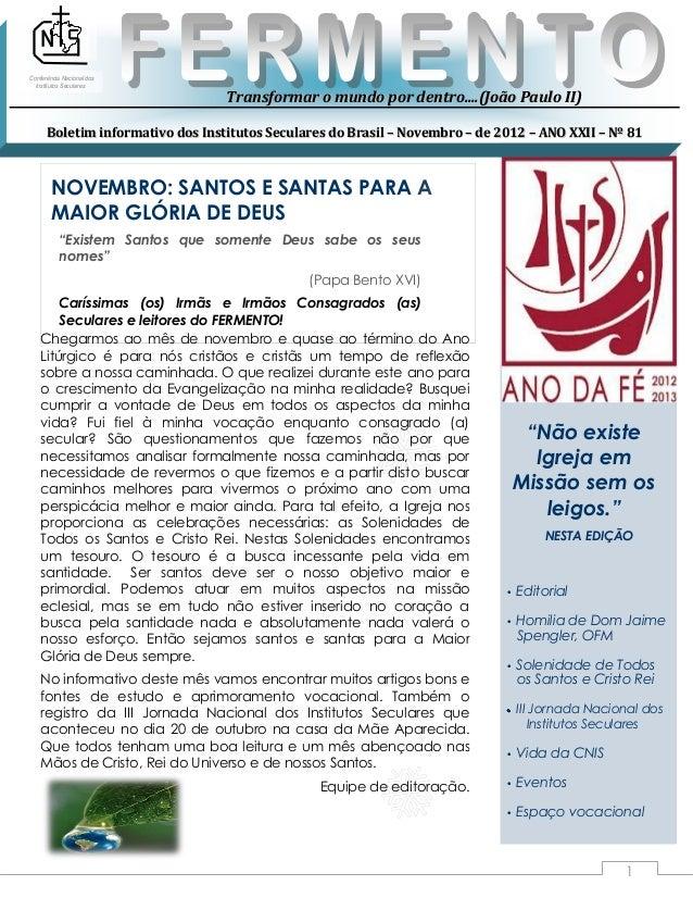 Conferência Nacional dos  Institutos Seculares                                  Transformar o mundo por dentro....(João Pa...
