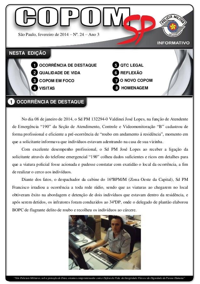 São Paulo, fevereiro de 2014 – Nº. 24 – Ano 3  NESTA EDIÇÃO 1 OCORRÊNCIA DE DESTAQUE  5 QTC LEGAL  2 QUALIDADE DE VIDA  6 ...