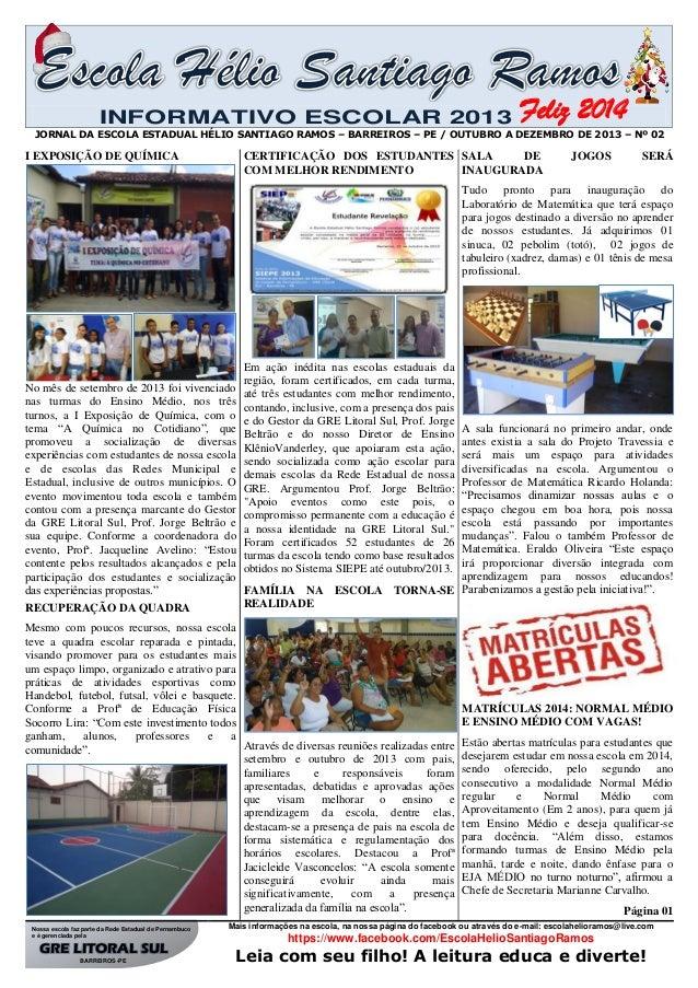 INFORMATIVO ESCOLAR 2013  Feliz 2014  JORNAL DA ESCOLA ESTADUAL HÉLIO SANTIAGO RAMOS – BARREIROS – PE / OUTUBRO A DEZEMBRO...