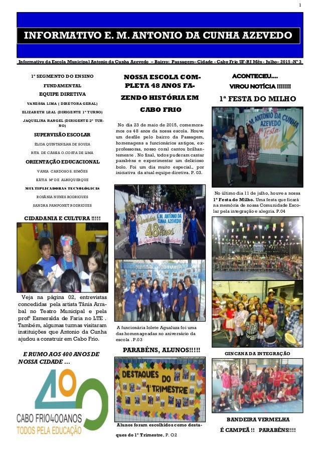 1 INFORMATIVO E. M. ANTONIO DA CUNHA AZEVEDO Informativo da Escola Municipal Antonio da Cunha Azevedo – Bairro: Passagem– ...