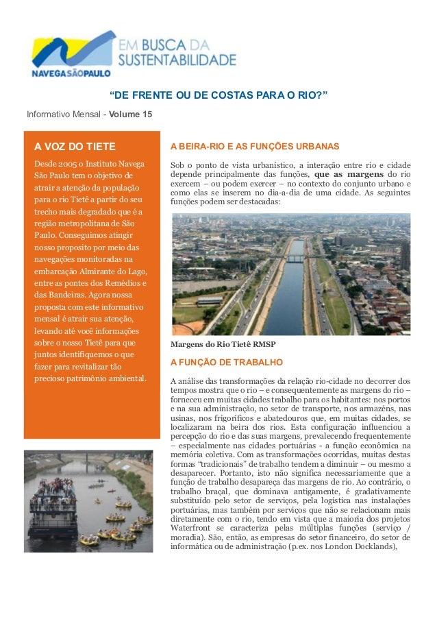 """""""DE FRENTE OU DE COSTAS PARA O RIO?"""" Informativo Mensal - Volume 15 A BEIRA-RIO E AS FUNÇÕES URBANAS Sob o ponto de vista ..."""