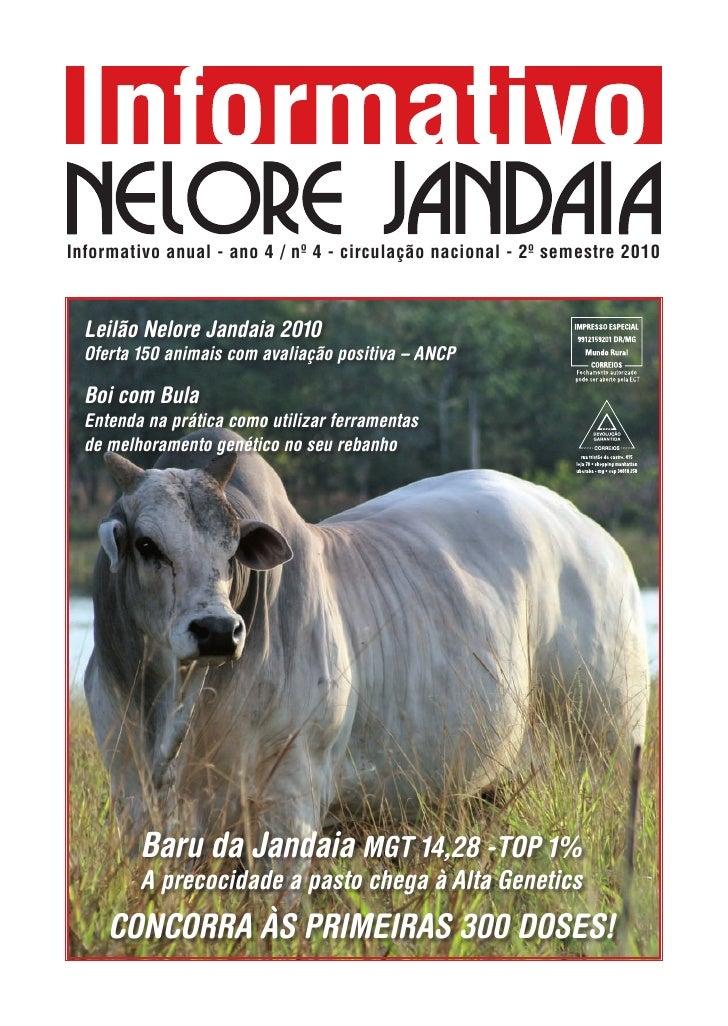 Informativo anual - ano 4 / nº 4 - circulação nacional - 2º semestre 2010      Leilão Nelore Jandaia 2010   Oferta 150 ani...