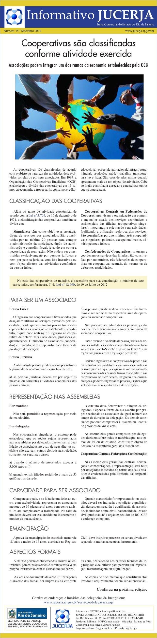 Informativo JUCERJA  Número 75 | Setembro 2014 www.jucerja.rj.gov.br  As cooperativas são classificadas de acordo com o ob...