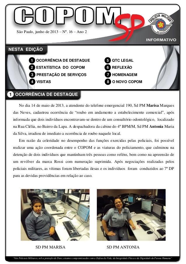 São Paulo, junho de 2013 – Nº. 16 – Ano 2 NESTA EDIÇÃO 1 OCORRÊNCIA DE DESTAQUE 2 ESTATÍSTICA DO COPOM 3 PRESTAÇÃO DE SERV...