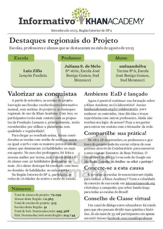 Informativo Setembro de 2015, Região Interior de SP 2 Destaques regionais do Projeto Valorizar as conquistas A partir de s...