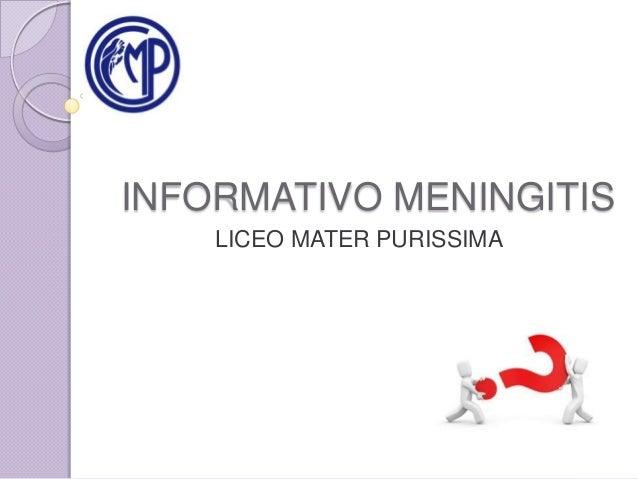 INFORMATIVO MENINGITIS    LICEO MATER PURISSIMA