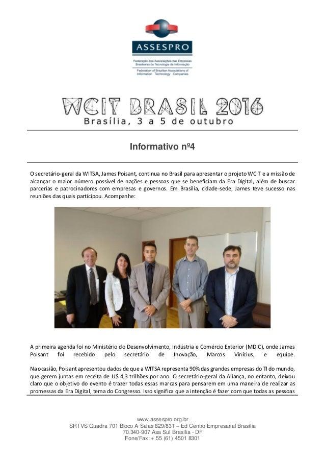 www.assespro.org.br SRTVS Quadra 701 Bloco A Salas 829/831 – Ed Centro Empresarial Brasília 70.340-907 Asa Sul Brasília - ...