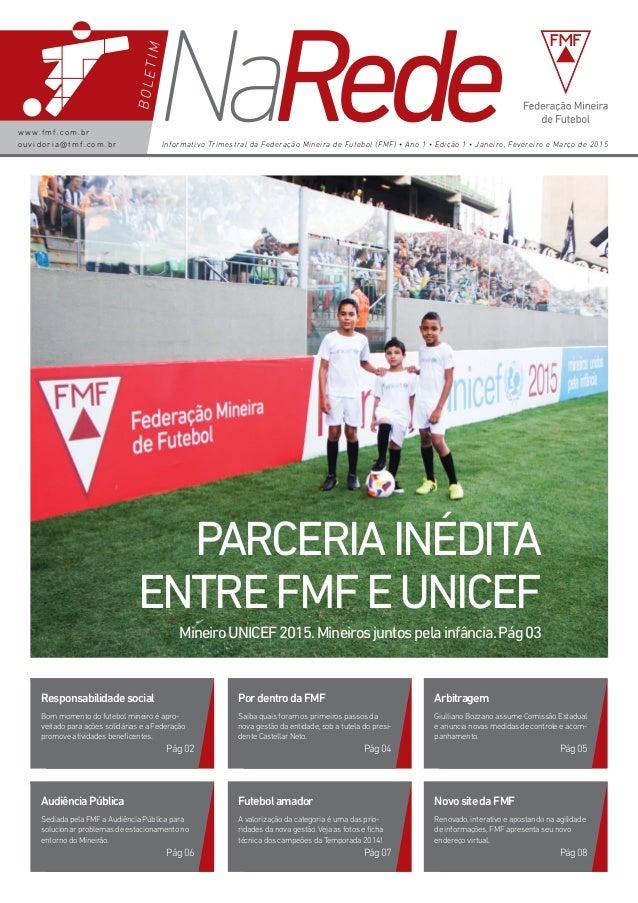NaRedeboletim Informativo Trimestral da Federação Mineira de Futebol (FMF) • Ano 1 • Edição 1 • Janeiro, Fevereiro e Março...