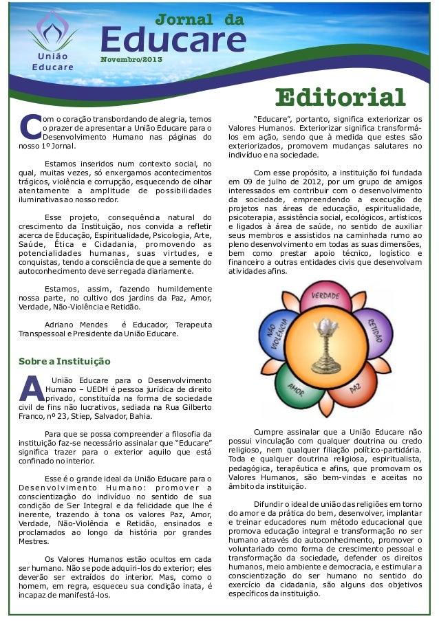 Jornal da  Educare Novembro/2013  Editorial  C  om o coração transbordando de alegria, temos o prazer de apresentar a Uniã...