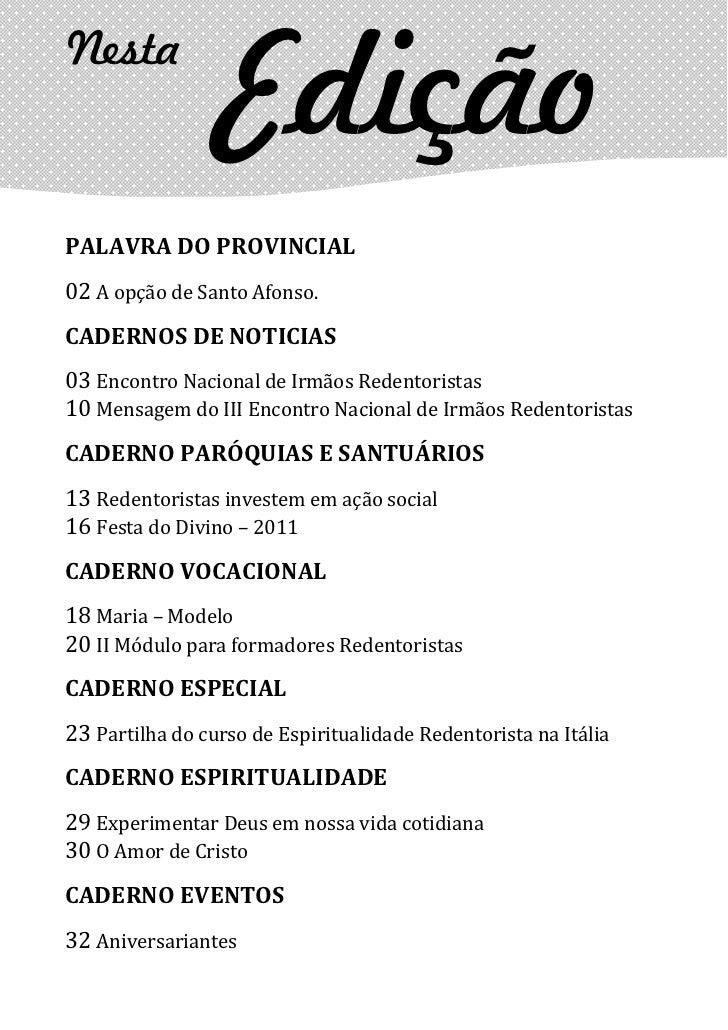 Nesta                 EdiçãoPALAVRA DO PROVINCIAL02 A opção de Santo Afonso.CADERNOS DE NOTICIAS03 Encontro Nacional de Ir...