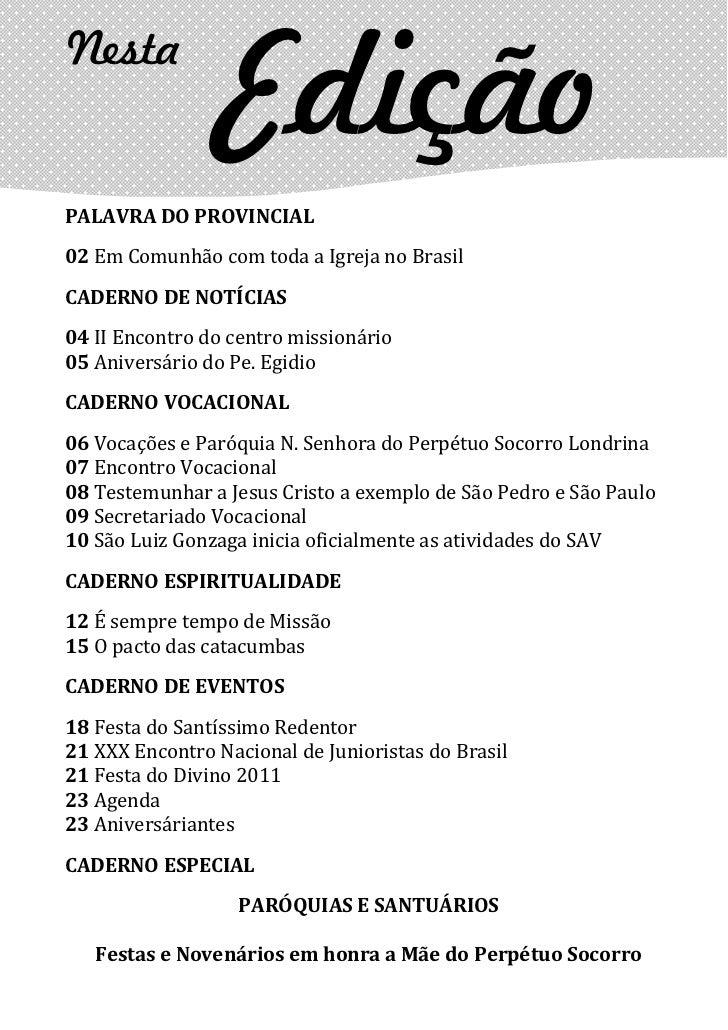 Nesta                 EdiçãoPALAVRA DO PROVINCIAL02 Em Comunhão com toda a Igreja no BrasilCADERNO DE NOTÍCIAS04 II Encont...