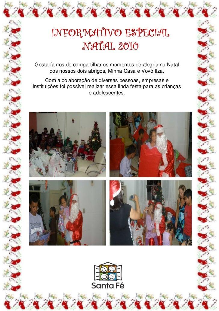 INFORMATIVO ESPECIAL             NATAL 2010Gostaríamos de compartilhar os momentos de alegria no Natal      dos nossos doi...