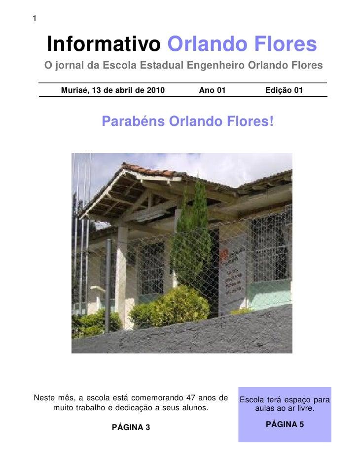 1    Informativo Orlando Flores    O jornal da Escola Estadual Engenheiro Orlando Flores       Muriaé, 13 de abril de 2010...
