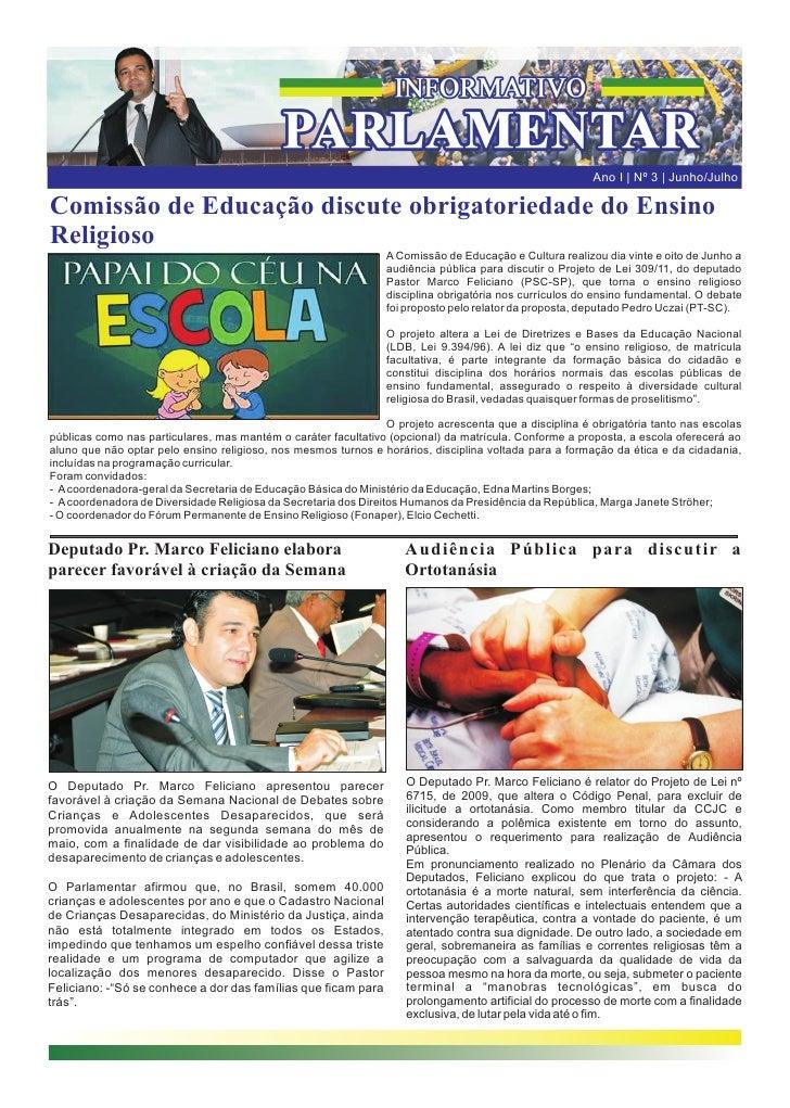 Ano I | Nº 3 | Junho/JulhoComissão de Educação discute obrigatoriedade do EnsinoReligioso                                 ...