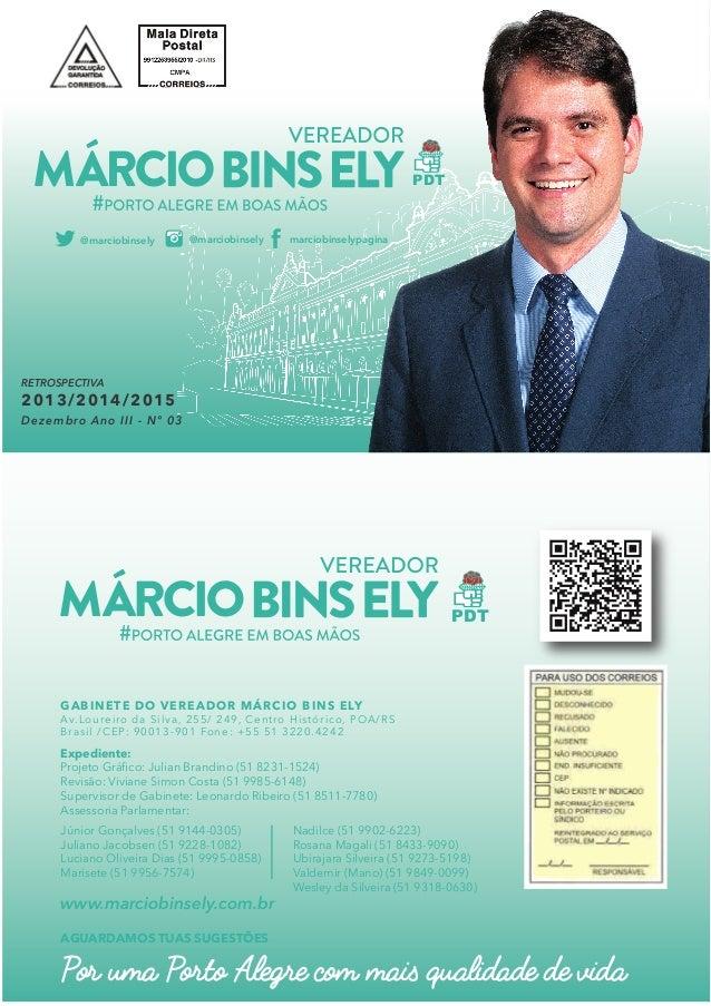 GABINETE DO VEREADOR MÁRCIO BINS ELY Av.Loureiro da Silva, 255/ 249, Centro Histórico, POA/RS Brasil /CEP: 90013-901 Fone:...