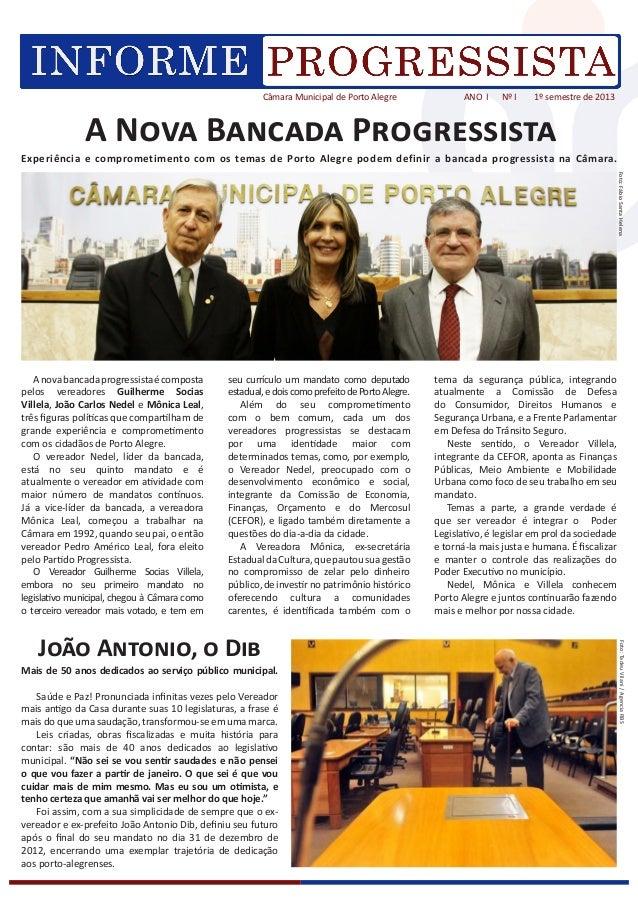 Câmara Municipal de Porto Alegre ANO I Nº I 1º semestre de 2013Anovabancadaprogressistaécompostapelos vereadores Guilherme...