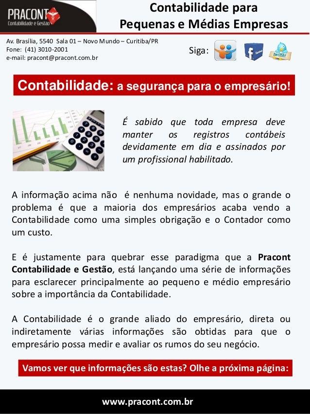 Contabilidade para Pequenas e Médias Empresas Av. Brasília, 5540 Sala 01 – Novo Mundo – Curitiba/PR Fone: (41) 3010-2001 e...