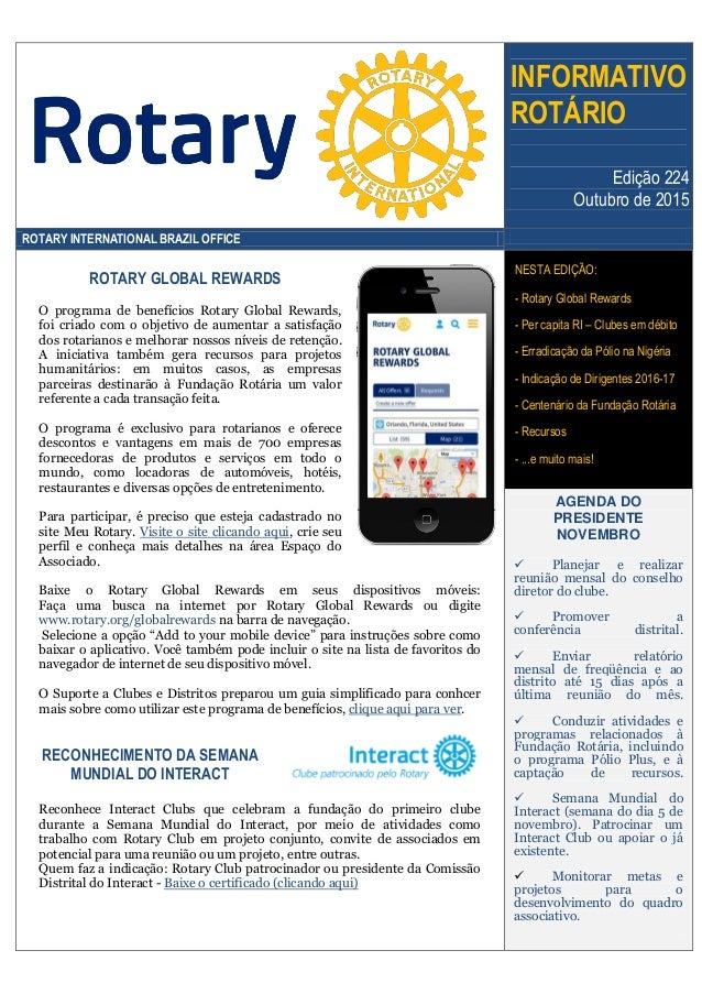 INFORMATIVO ROTÁRIO Edição 224 Outubro de 2015 ROTARY INTERNATIONAL BRAZIL OFFICE ROTARY GLOBAL REWARDS O programa de bene...
