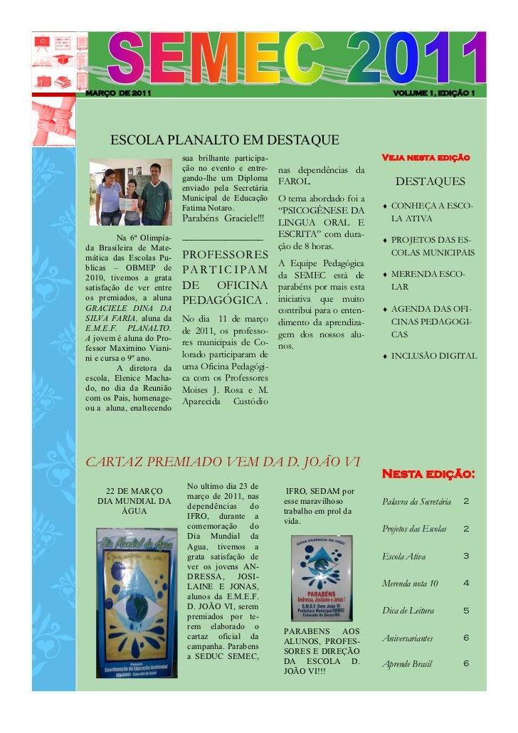 MARÇO DE 2011                                                                     VOLUME 1, EDIÇÃO 1      ESCOLA PLANALTO ...